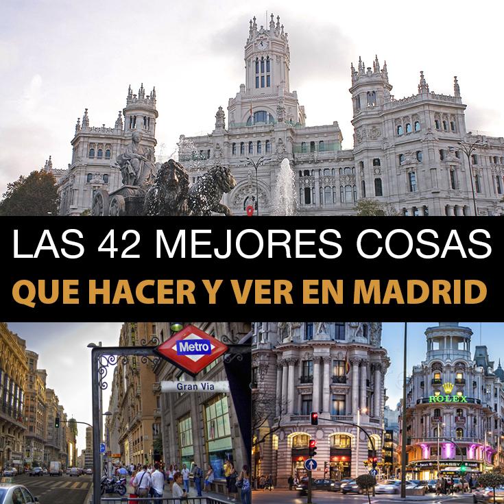 Las 45 Mejores Cosas Que Hacer Y Ver En Madrid Tips Para