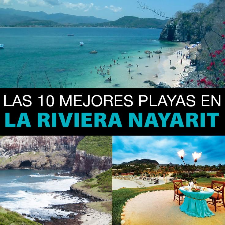 Las 10 Mejores Playas En La Riviera Nayarit - Tips Para Tu ...