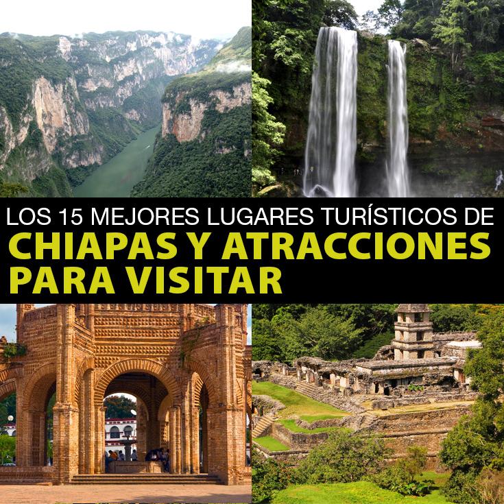 Los 15 mejores lugares tur sticos de chiapas y atracciones for Lugares turisticos para visitar en espana