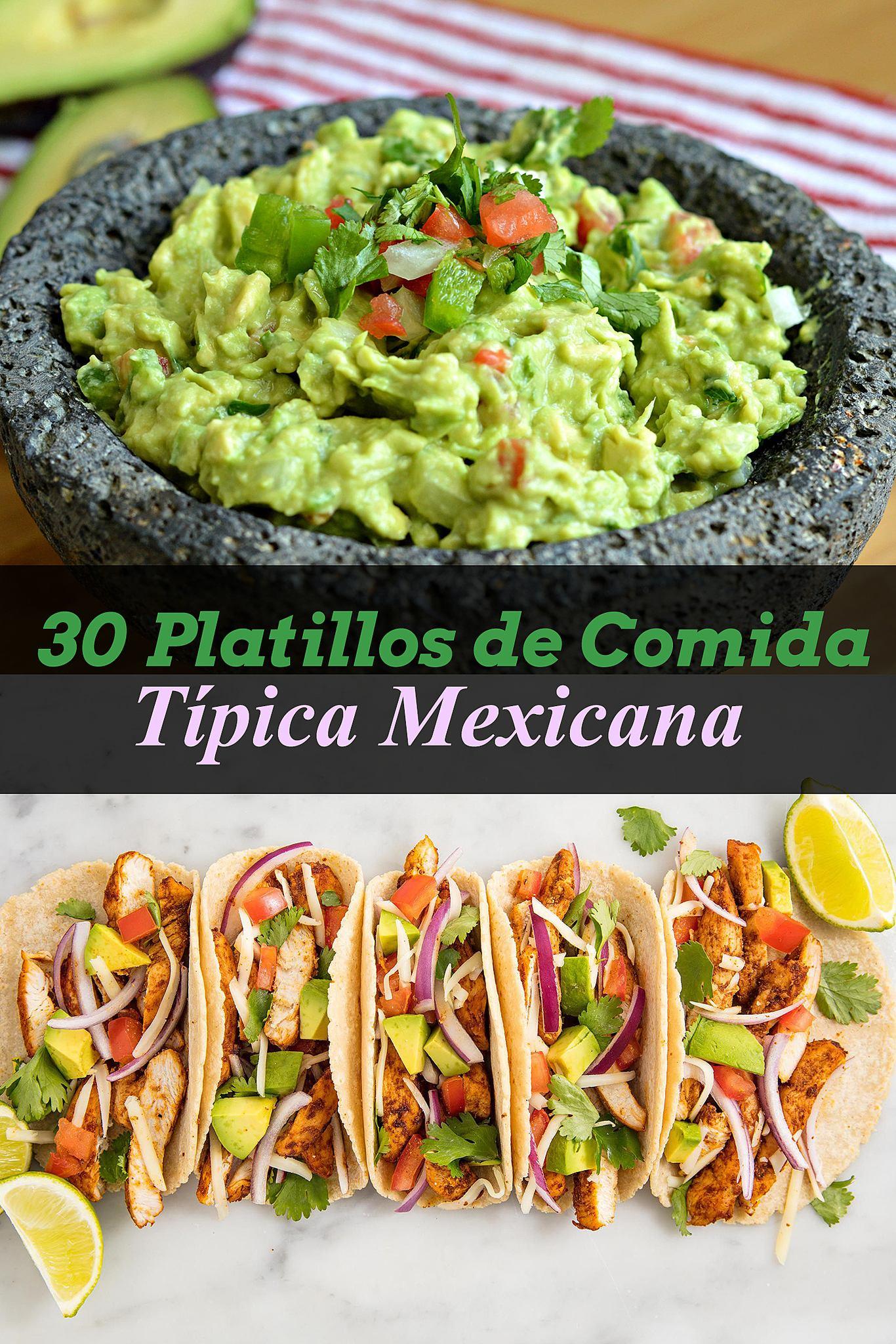 Los 30 platillos de comida típica mexicana más deliciosos
