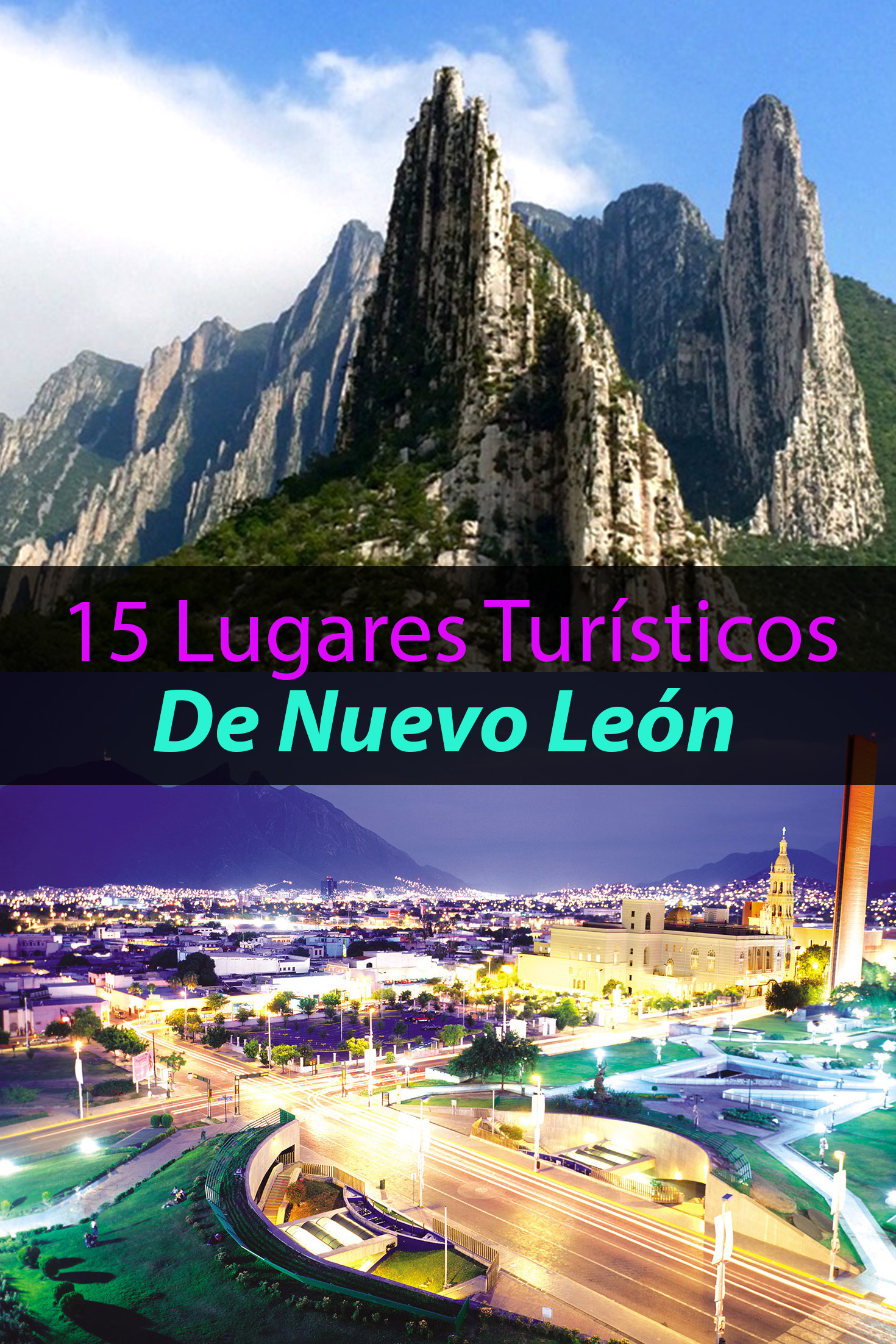 Los 15 Mejores Lugares Tur 237 Sticos De Nuevo Le 243 N Que Tienes Que Conocer Tips Para Tu Viaje